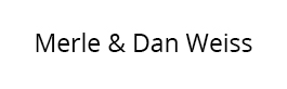 Merle & Dan Weiss