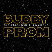 2016 Buddy Prom: The Friendship Awakens
