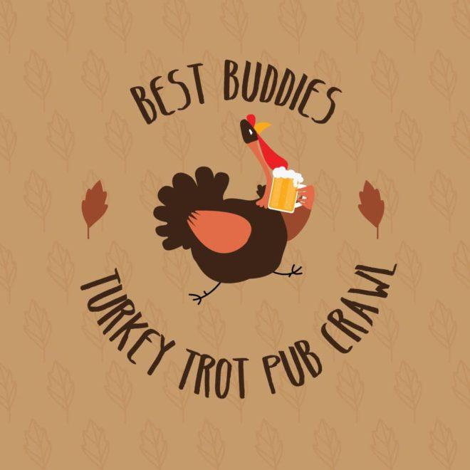 """Best Buddies """"Turkey Trot"""" Pub Crawl"""