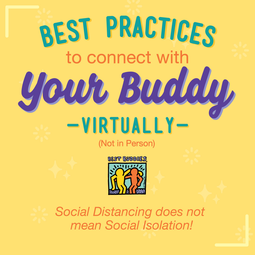 Best practices to connect with your buddy virtually (not in person): social distancing does not mean social isolation!