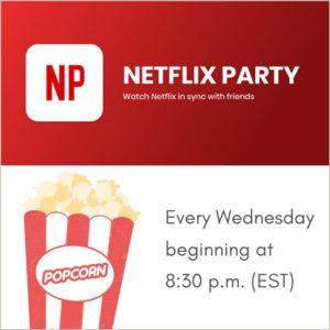 Netflix Party Wednesdays