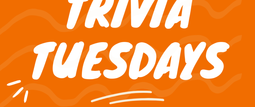 Trivia Tuesdays