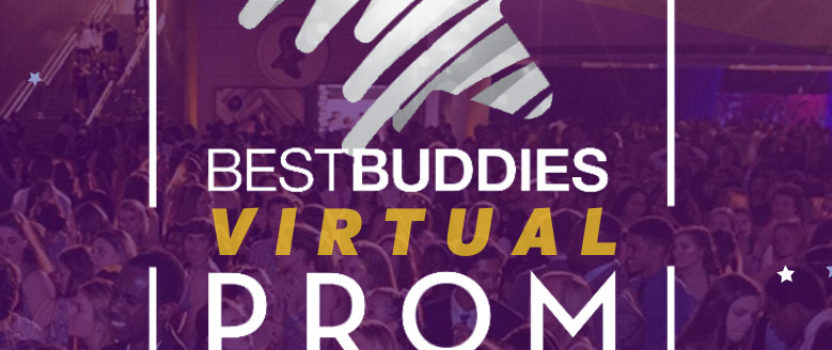 Best Buddies PROM: The Virtual Celebration
